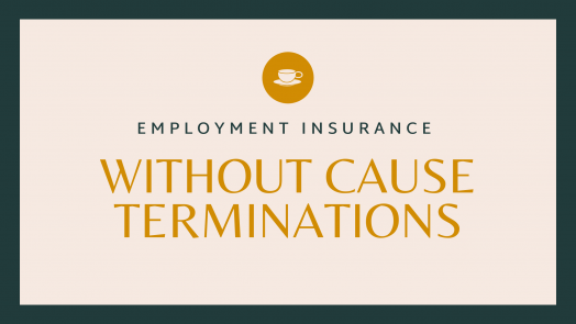 Can You Collect EI When Terminated Without Cause?