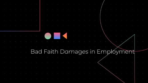 Bad Faith Damages in Employment