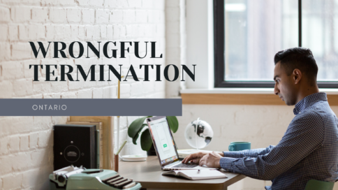 Wrongful Termination In Ontario